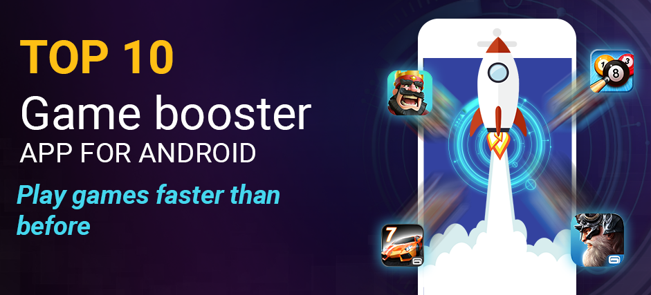 Top 10 Game Booster Apps For Android Phones