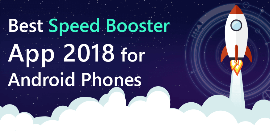 Best Speed Booster App 2018 for Android Phones