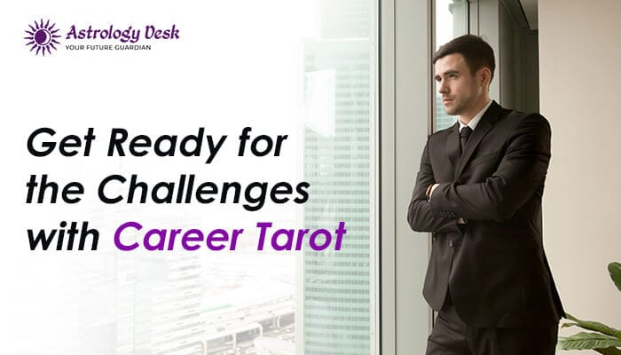 get-ready-for-the-challenges-with-career-tarot