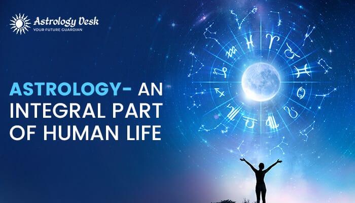 Astrology An Integral Part Of Human Life