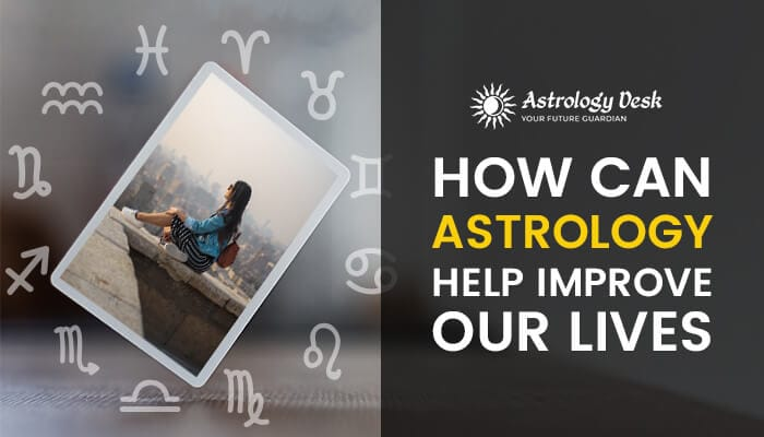 How Can Astrology Help Improve Our Lives