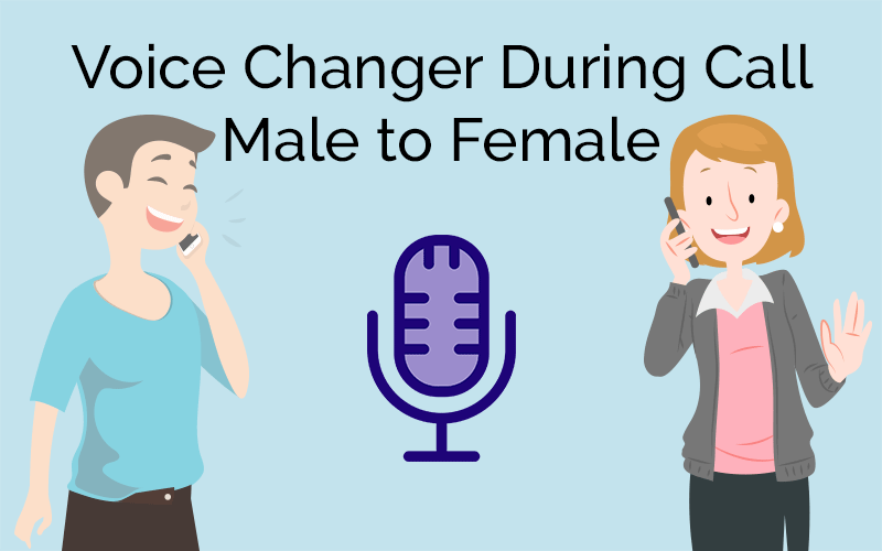 Voice Changer During Call Male to Female