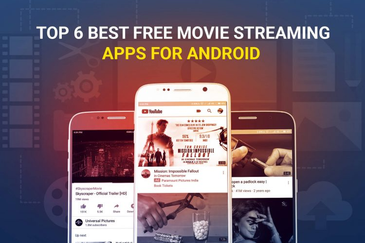 Top 6 Best Free Movie Streaming Apps For Android | ITL Apps