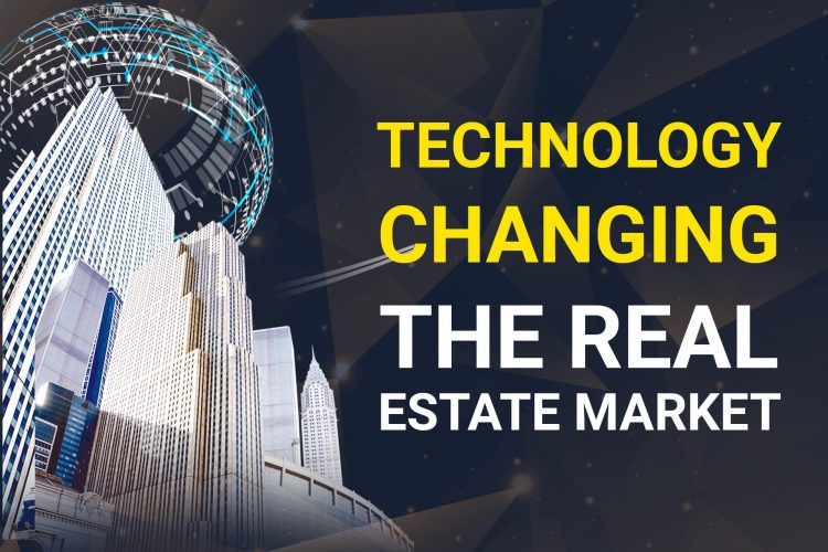 Know How Technology Is Changing The Real Estate Market