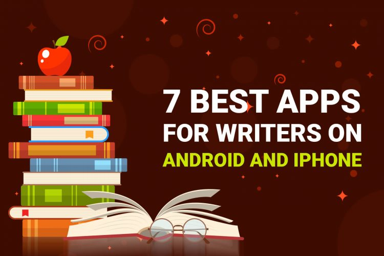 7 Best Apps For Writers On Android And iPhone | ITL Apps