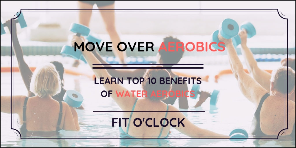 Water Aerobics: Learn Top 10 Benefits of Water Aerobics