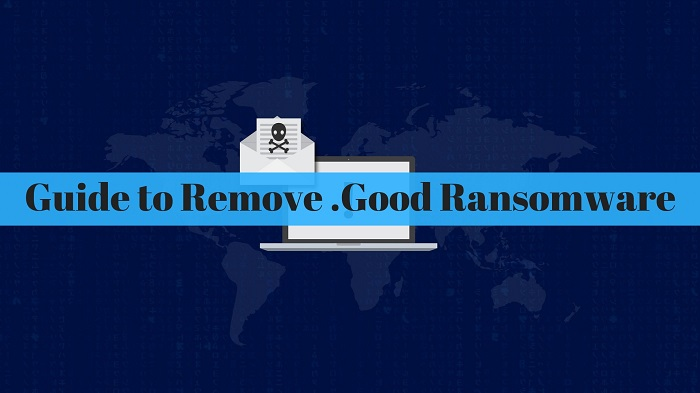 Guide to Remove .Good Ransomware