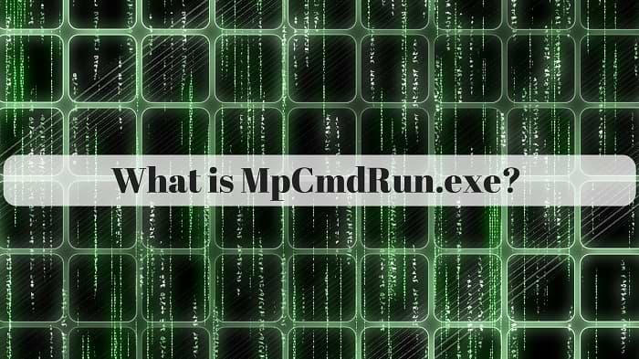 What is MpCmdRun.exe