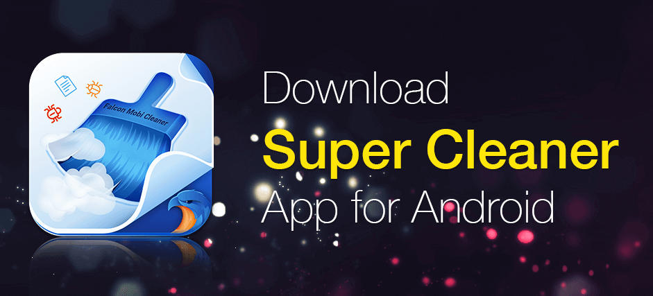 Download Super Cleaner App for Android