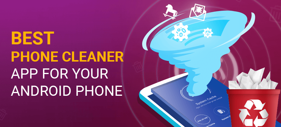Best Phone Cleaner App For Your Android Phone
