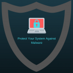 protect your system against malware