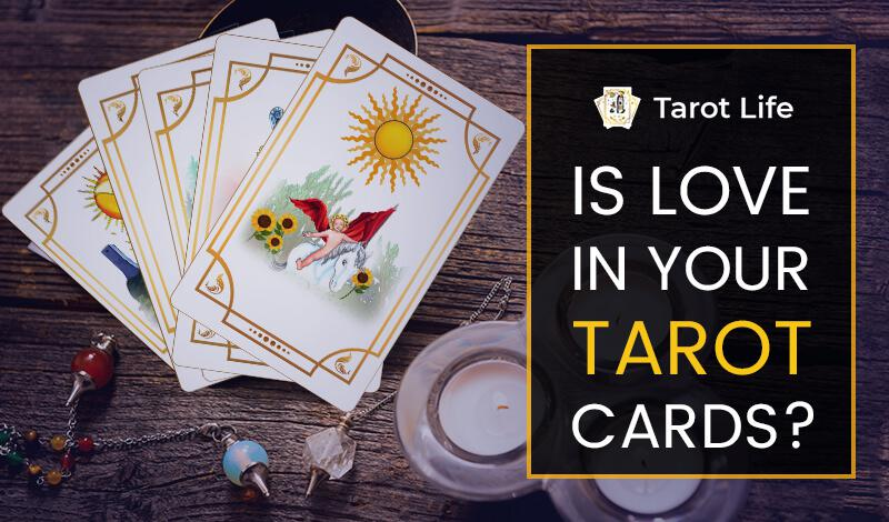 Top 10 Best Love Tarot Cards For Your True Love Life