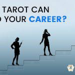 How Tarot Card Is A Useful And Good Prediction Tool For Your Professional Career