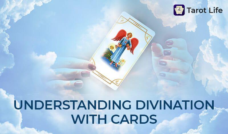 Understanding Divination With Cards
