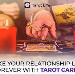 Make your Relationship Last Forever with Tarot Cards
