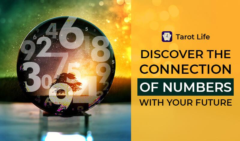 Discover The Connection Of Numbers With Your Future