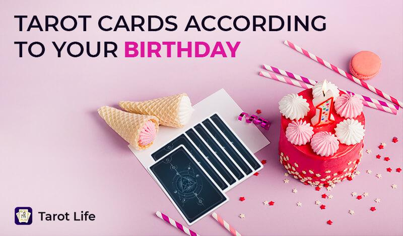 Tarot Cards According to your Birthday