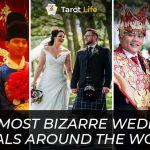 The Most Bizarre wedding rituals around the world