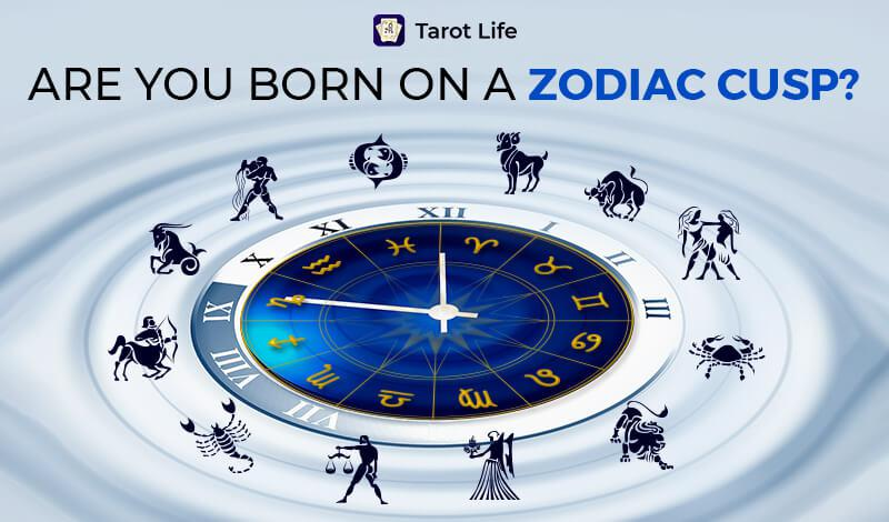 Born On Cusp Of Two Zodiac Signs And Dates