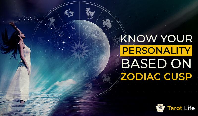 Know-your-personality-based-on-zodiac-cusp
